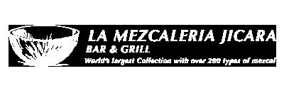 La Mezcaleria Jicara Bar & Grill [六本木]
